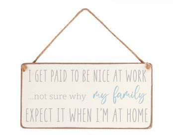 Paid to be nice plaque